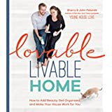 Lovable Livable Home: How to Add Beauty, Get Organized, and Make Your House Work for You (English Edition)