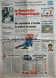NOUVELLE REPUBLIQUE (LA) [No 17678] du 23/12/2002 - ALGERIEN EXILE / L'AFFAIRE EXAMINEE PAR LE TRIBUNAL ADMINISTRATIF -E.T.A. / UN TERRORISTE S'EVADE / LA POLICE ACCUSEE -LES SPORTS / VAL GARDENA AVEC DENERIAS - BASKET -LA REGION AU TEMPS DE LA GAULLE ROMAINE -BUFFALO GRILL CONTRE-ATTAQUE EN PORTANT PLAINTE -KOWEIT / PATRICK BOURRAT A ETE TUE PAR UN CHAR -L'OPERATION LICORNE PAR ARBONA -