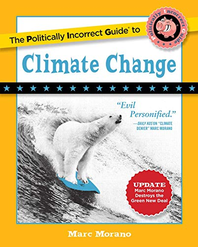 The Politically Incorrect Guide to Climate Change (The Politically Incorrect Guides) (English Edition)