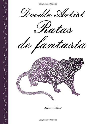 Doodle Artist - Ratas de fantasía: Un libro para colorear adultos
