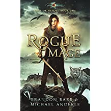 Rogue Mage: Age Of Magic - A Kurtherian Gambit Series (Path of Heroes Book 1) (English Edition)