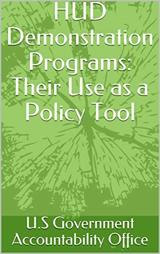 HUD Demonstration Programs: Their Use as a Policy Tool (English Edition) -