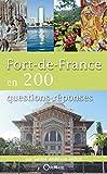 Fort-de-France en 200 questions-réponses