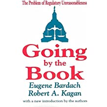 [(Going by the Book : The Problem of Regulatory Unreasonableness)] [By (author) Eugene Bardach ] published on (April, 2002)