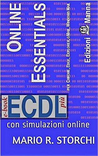 ECDL più Online Essentials (concetti fondamentali della rete): con simulazioni online (e-book ECDL più Vol. 2)