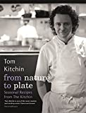 From Nature To Plate: Seasonal Recipes from The Kitchin