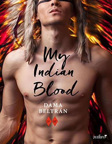My Indian Blood (Volumen independiente) de [Dama Beltrán]