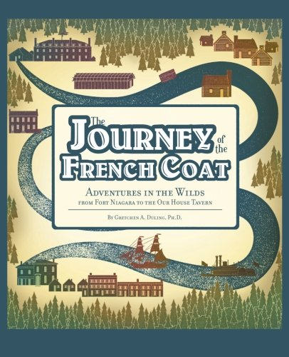 Journey of the French Coat: Adventures in the Wilds from