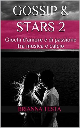 gossip-stars-2-giochi-damore-e-di-passione-tra-musica-e-calcio