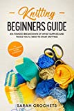 Knitting beginners guide: An itemized breakdown of what supplies and tools you'll need to start knitting, tips ,detailed diagrams, picture illustrations. (English Edition)