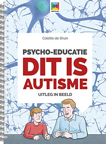 Psycho-educatie dit is autisme: Uitleg in beeld