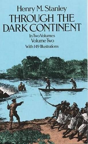 Through the Dark Continent: v. 2 por Henry Morton Stanley