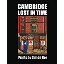 Cambridge Lost in Time: Prints by Simon Bor