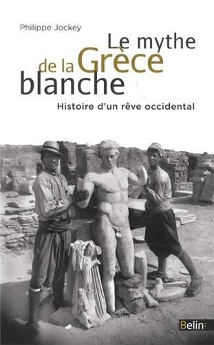 Le mythe de la Grce blanche - Un malentendu historique