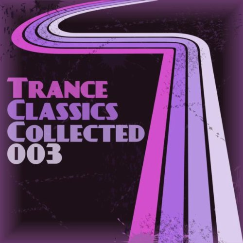 Trance Classics Collected 03
