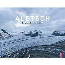 Aletsch - Der grösste Gletscher der Alpen