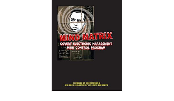 Amazon in: Buy Mind Matrix: Covert Electronic Harassment Mind