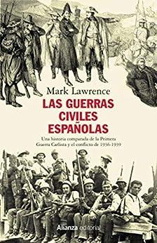 Las guerras civiles españolas: Una historia comparada de