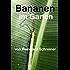 Bananen im Garten (Reinhards Reihe Exoten im Garten 2)