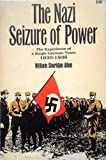The Nazi Seizue of Power: The Experience of a Single German Town, 1930-1935