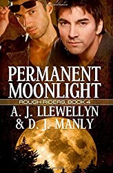 Permanent Moonlight (Rough Riders) (Volume 4) by Llewellyn, A. J., Manly, D. J. (2014) Paperback