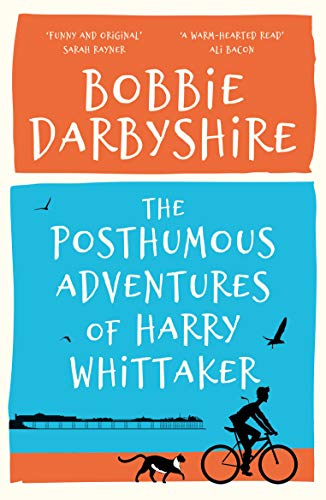 The Posthumous Adventures of Harry Whitaker by [Darbyshire, Bobbie]
