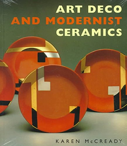 [Art Deco and Modernist Ceramics] (By: Karen McCready) [published: February, 1997]