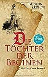 Die Töchter der Beginen: Historischer Roman - Gudrun Krohne