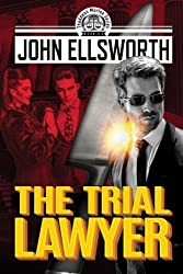 The Trial Lawyer (Thaddeus Murfee Legal Thrillers) by John Ellsworth (2015-09-08)