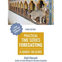 Practical Time Series Forecasting: A Hands-On Guide [3rd Edition] (Practical Analytics) (English Edition)