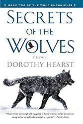 Secrets of the Wolves: A Novel (The Wolf Chronicles)
