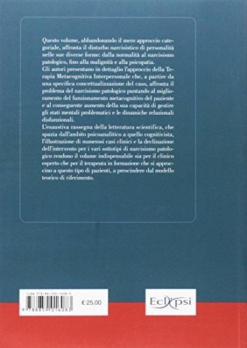 scaricare ebook gratis Il narcisismo e i suoi disturbi. La terapia metacognitiva interpersonale PDF Epub
