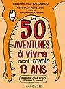 Les 50 aventures à vivre avant d'avoir 13 ans par Baccalario