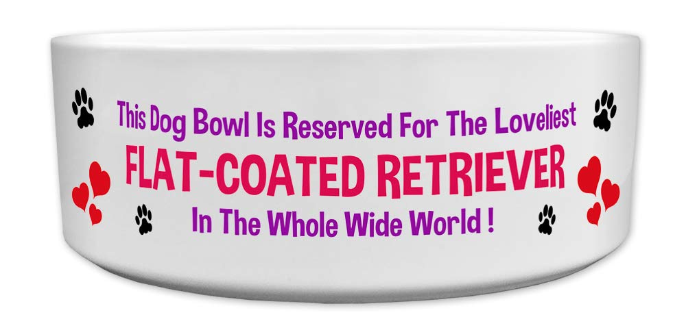 Fresh Publishing Ltd 'This Dog Bowl Is Reserved For The Loveliest Flat-coated Retriever In The Whole Wide World', Dog Breed Theme, Ceramic Bowl, Size 176mm D x 72mm H approximately.