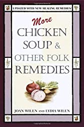 More Chicken Soup & Other Folk Remedies by Lydia Wilen (2000-09-12)