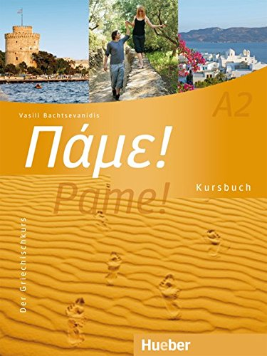 Pame! A2: Der Griechischkurs / Kursbuch (Die Moderne Griechische Sprache Lernen)