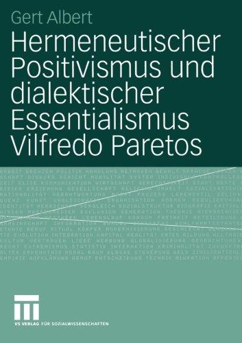 Hermeneutischer Positivismus und dialektischer Essentialismus Vilfredo Paretos