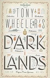 Tony Wheeler's Dark Lands (Lonely Planet Travel Literature)