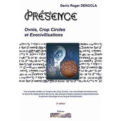 Présence: Ovnis, Crop Circles et Exocivilisations (PRESENCE)