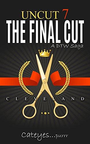 Uncut 7: The Final Cut A DTW Saga (English Edition)