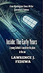 Inside: The Early Years: a young Catholic's search for his place in the sun