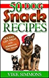 50 Dog Snack Recipes: Holiday Gift Ideas and Homemade Dog Treats (Dog Training and Dog Care Series Book 3) (English Edition)