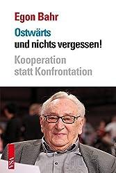 Ostwärts und nichts vergessen!: Kooperation statt Konfrontation