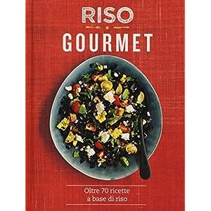 Riso gourmet. Oltre 70 ricette a base di riso. Ediz. a colori 1 spesavip