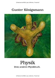 Physik - Dein anderes Physikbuch (Art-based Science)