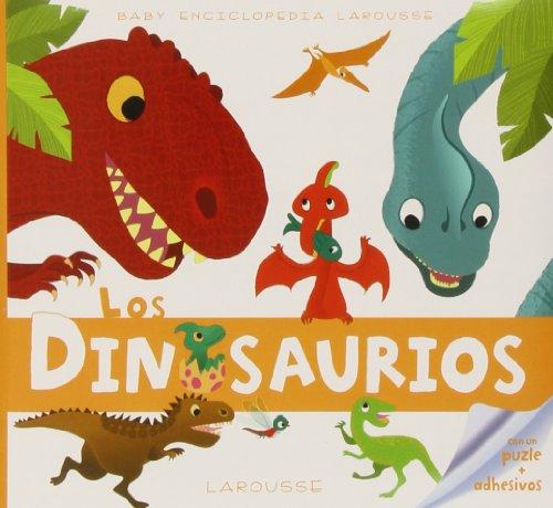 Baby enciclopedia. Los dinosaurios (Larousse - Infantil / Juvenil - Castellano - A Partir De 3 Años) por Larousse Editorial