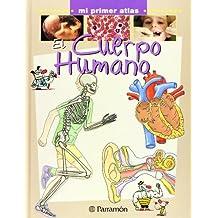 EL CUERPO HUMANO (Mi primer atlas)