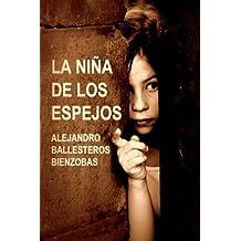 La Niña de los Espejos: Un cuento de hadas (Spanish Edition) by Alejandro Ballesteros Bienzobas (2012-11-30)