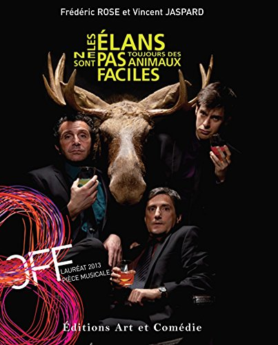 Les élans ne sont pas toujours des animaux faciles: Lauréat 2014 - Pièce Musicale