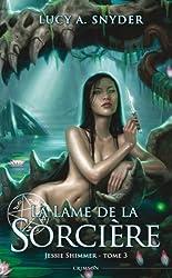 Jessie Shimmer Tome 03 : La lame de la sorcière